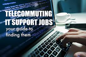Telecommuter Jobs Telecommuting It Support Jobs Guide To Find Them Telecommute Jobs