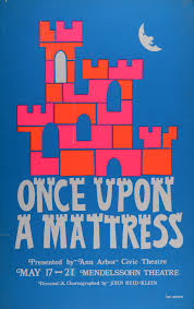 once upon a mattress broadway poster.  Upon Ann Arbor Civic Theatre Poster Once Upon A Mattress In A Broadway Poster N