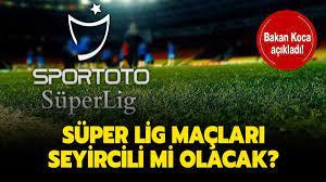 Maçlar seyircili mi oynanacak? Süper Lig maçları ne zaman seyircili  oynanacak?