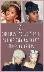 20 Coiffures Faciles à Faire Sur Des Cheveux Courts Frisés