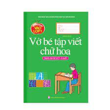 Sách - Bé chuẩn bị vào lớp 1 - Vở Bé tập viết chữ Hoa ( dành cho bé từ 5-6  tuổi )