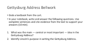 informative essay notes gettysburg address bellwork • grab a textbook from the cart • in your notebook informative essay