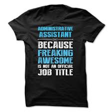 administrative assistant because freaking awesome