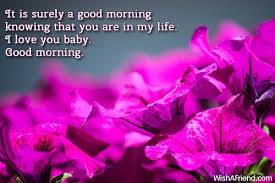 Good Morning Baby I Love You Quotes Best Of Good Morning Message For Girlfriend It Is Surely A Good Morning