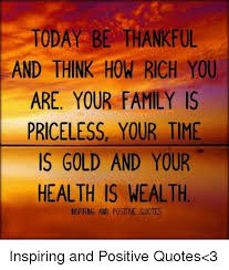 Thankful For Family Quotes Enchanting TODAY BE THANKFUL AND THINK HOW RICH YOU ARE YOUR FAMILY IS