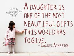 Beautiful Quotes For A Daughter Best Of Daughter A Most Beautiful Gift