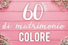 Auguri per lanniversario di matrimonio di amici e parenti. 60 Anni Di Matrimonio Che Colore Scegliere Per Gli Addobbi Idee Per Feste