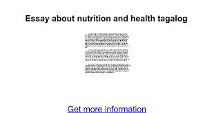 essay about nutrition and health tagalog google docs