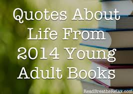 Books With Quotes About Life Delectable Quotes About Life From 48 Young Adult Books Read Breathe Relax