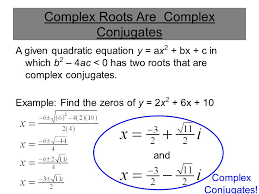 6 complex roots are complex conjugates a given quadratic equation