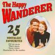 The Happy Wanderer: 25 Nostalgic Hits