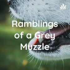 Ramblings of a Grey Muzzle