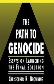 the path to genocide essays on launching the final solution by the path to genocide essays on launching the final solution by christopher r browning