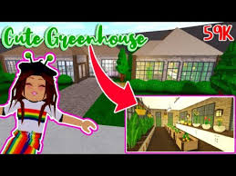 building a greenhouse in bloxburg
