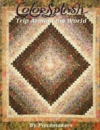 Color Splash Trip Around The World Quilt Book Pattern By ... & Patchwork Adamdwight.com
