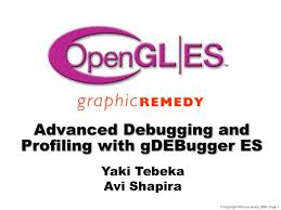 PPT - Advanced Debugging and Profiling with gDEBugger ES PowerPoint  Presentation - ID:1722455