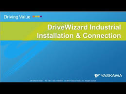 drivewizard industrial installation and connection drivewizard industrial installation and connection yaskawa america