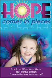 Hope Comes In Pieces: Smith, Terra, Hardy, Alford Kerry, Kartzinel, MD,  Jerry: 9781519626110: Amazon.com: Books