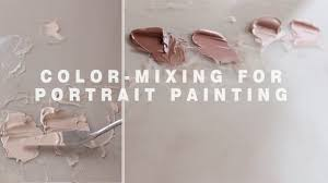 color mixing for portrait painting mixing flesh tones
