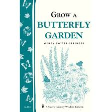 Grow a Butterfly Garden: Storey Country Wisdom Bulletin A-114 by Wendy  Potter Springer
