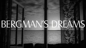 bergman s dreams an original video essay  bergman s dreams an original video essay