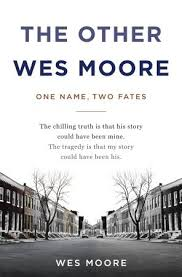The Other Wes Moore One Name Two Fates By Wes Moore