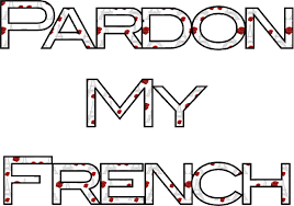 French Quotes Stunning Pardon My French FAMOUS QUOTES BY JENNY HOLZER