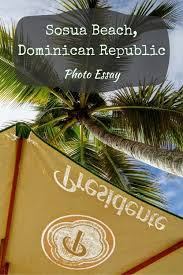 best n republic images n  photo essay sosua beach n republic discover this caribbean gem and fuel your