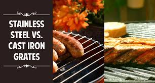 snless steel vs cast iron grates