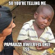 skeptical third world kid meme skeptical about paparazzi jewelry