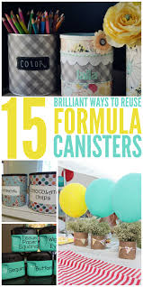 15 brilliant ways to reuse formula canisters