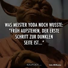 Was Meister Yoda Noch Wusste Früh Aufstehen Kaufdex