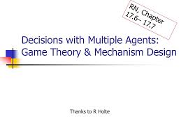 Mechanism Design Theory Ppt Decisions With Multiple Agents Game Theory