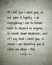 You Complete Me Quotes Custom If I Say I Need You I'm Trusting You My Life Pinterest Trust