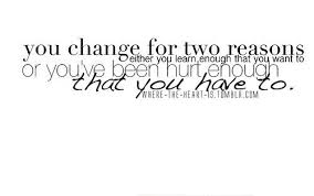 Quote For Change Quotes About Change Change Learn Quotes Hurt Moving On
