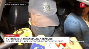Sale de prisión Joao Maleck Robles   AFmedios .- Agencia de Noticias