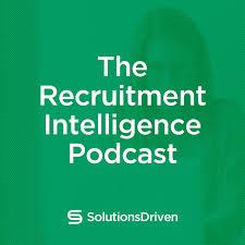 The Recruitment Intelligence Podcast