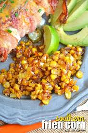 Southern Fried Corn Real Housemoms