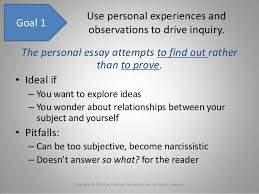 chapter writing a personal essay 5 use personal experiences andobservations to drive inquiry goal 1the personal essay
