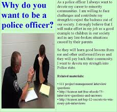 best police cadet interview questions images  why do you want to be a police officer