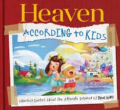 Buy Heaven According To Kids Real Quotes About Heaven From Real