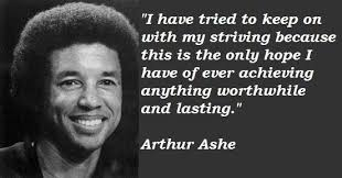 Arthur Ashe Quotes Enchanting Arthur Ashe Quotes 48 Collection Of Inspiring Quotes Sayings