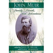 John Muir  Family  Friends  and Adventures Edited by Sally M     Sierra Club Book Cover of John Muir In Historical Perspective Edited by Sally M  Miller