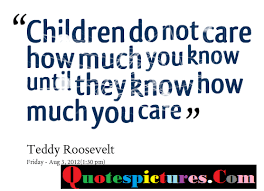 Quotes About Children Extraordinary Children Quotes Children Do Not Care How Much You Know Until By