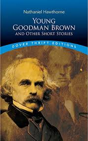 an analysis of the short story young goodman brown by nathaniel  young goodman brown and other short stories dover thrift editions