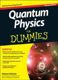 <b>Quantum Physics</b> For Dummies by <b>Holzner</b>, <b>Steve</b> - PDF Drive