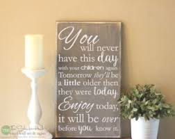 wood sign glass decor wooden kitchen wall: you will never have this day with your children again wood sign family wood sign distressed wooden sign home decor gift ideas s