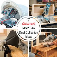 7 genius ways to improve miter saw dust collection the handyman s daughter