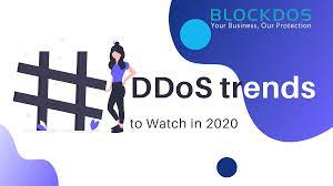 DDoS Trends to Watch in 2020 - BlockDOS