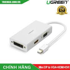 Cáp Thunderbolt - Mini DP To HDMI + VGA + DVI 24+1 Chính Hãng Ugreen -  20417 20418